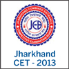 About Jharkhand CET 2013  -Jharkhand Common Entrance Test 2013