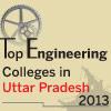 Top Engineering Colleges in Uttar Pradesh 2013