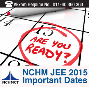NCHM JEE 2015 Important Dates