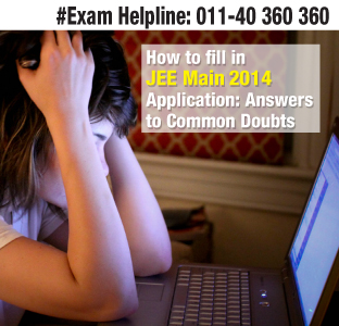 How to Fill the JEE Main 2014 Application Form: Answers to Doubts
