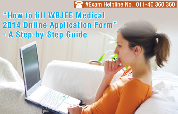 How to fill WBJEE Medical 2014 Online Application Form?