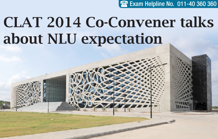 CLAT 2014 Co-Convener talks about NLU expectations