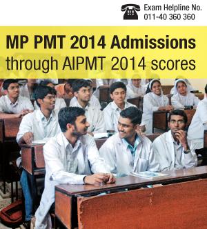 MP PMT 2014 admissions through AIPMT 2014 scores