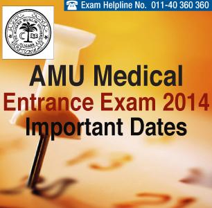 AMU Medical Entrance Exam 2014 Important Dates