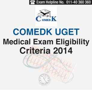 COMEDK UGET Medical 2014 Eligibility Criteria