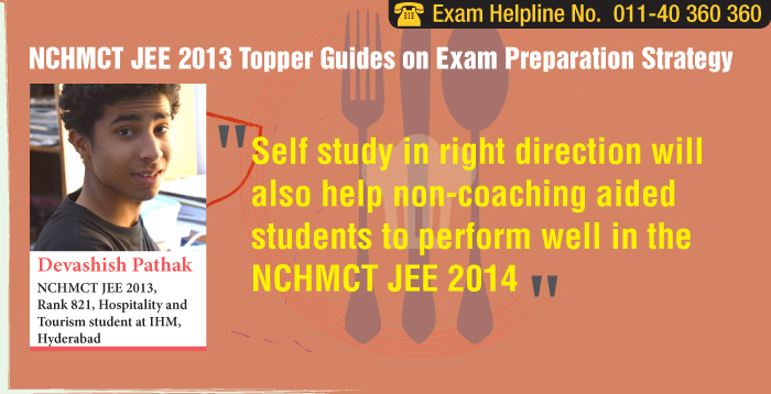 NCHMCT JEE 2013 Topper guides on Exam Preparation Strategy
