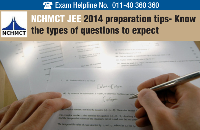 NCHMCT JEE 2014 preparation tips- Know the types of questions to expect