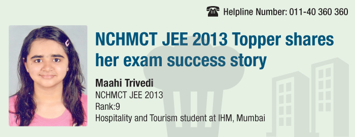 Read success story of Maahi Trivedi, a 9 rank holder of NCHMCT JEE 2013