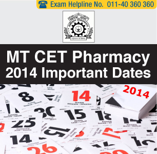 MT CET Pharmacy 2014 Important Dates