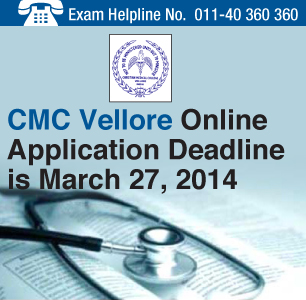 CMC Vellore Medical Application Ends on March 27, 2014