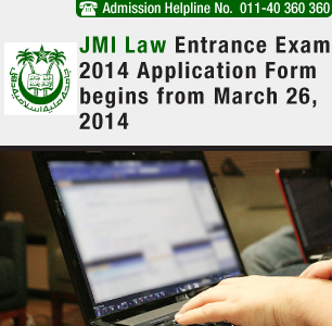 JMI Law Entrance Exam 2014 Application Form begins from March 26, 2014