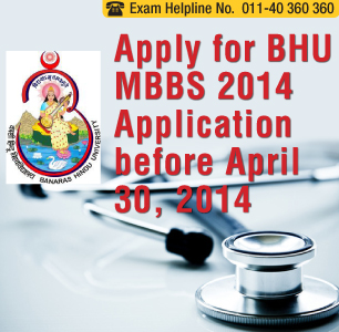 Apply for BHU MBBS 2014 Application before April 30, 2014