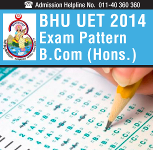 BHU UET 2014 Exam Pattern B.Com (Hons.)