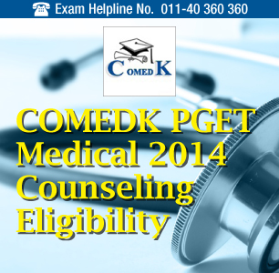 COMEDK PGET Medical 2014 Counselling Eligibility