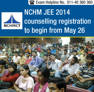 NCHM JEE 2014 counselling registration to begin from May 26