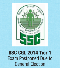 SSC CGL 2014 Tier 1 Exam Postponed Due to General Election