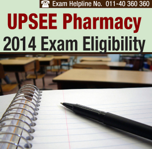UPSEE Pharmacy 2014 Eligibility