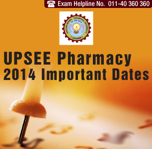 UPSEE Pharmacy 2014 Important Dates