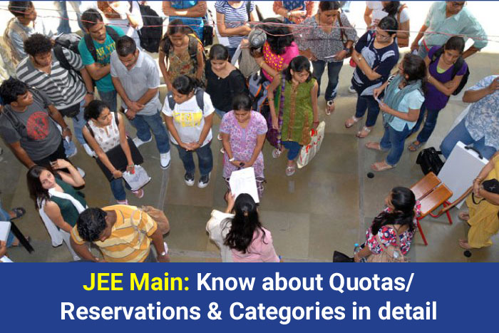 JEE Main: Know about Reservations, Quotas and Categories in Detail