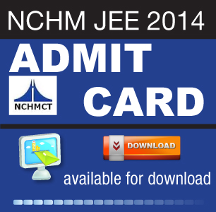 NCHM JEE 2014 Admit Card Download to start on April 19