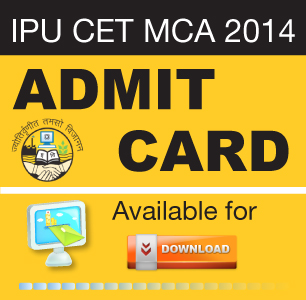 IPU CET MCA 2014 Admit Card available online from April 20