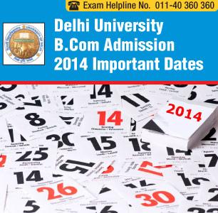 Delhi University B.Com Admission Dates 2014