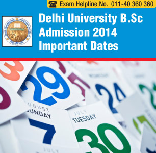 Delhi University B.Sc Admission Dates 2014