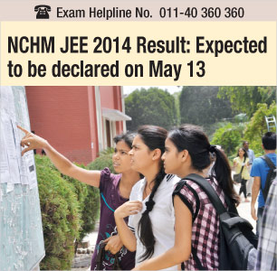 NCHM JEE 2014 Result expected on May 13