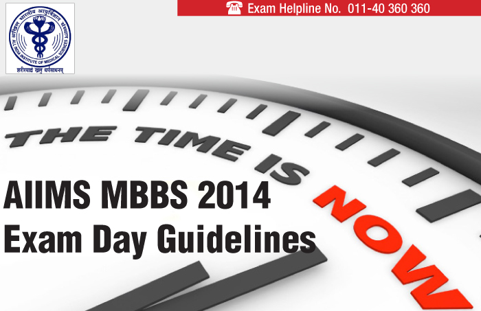 AIIMS MBBS 2014 Exam Day Guideline