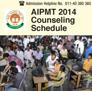 AIPMT 2014 Counseling Schedule