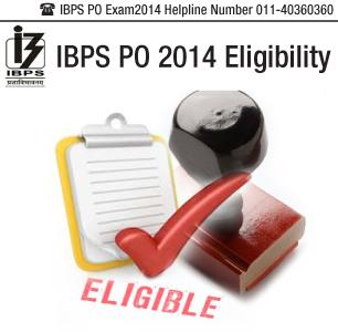 IBPS PO 2014 Eligibility Criteria