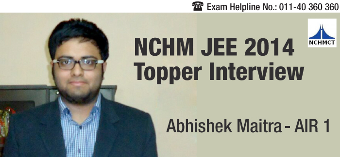 NCHM JEE 2014 Topper Interview: Abhishek Maitra secures AIR 1