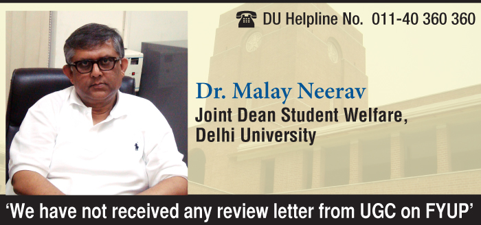 We have not received any review letter from UGC on FYUP: DU Joint Dean Student Welfare