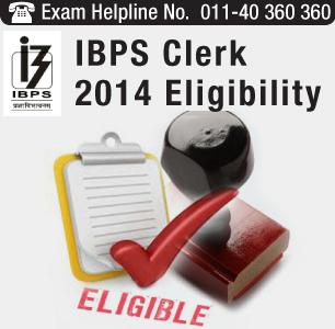 IBPS Clerk 2014 Eligibility Criteria
