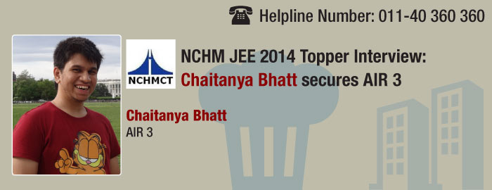 NCHM JEE 2014 Topper Interview: Chaitanya Bhat secures AIR 3