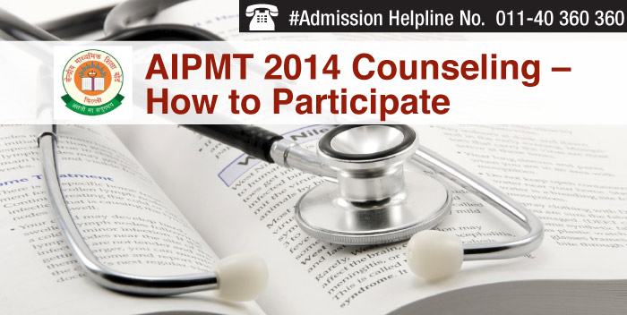 AIPMT 2014 Counseling - How to Participate