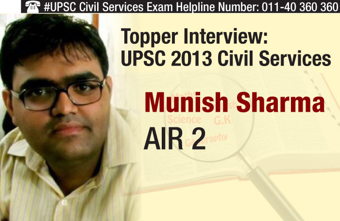 UPSC 2013 Civil Services Topper Interview: AIR 2 Munish Sharma