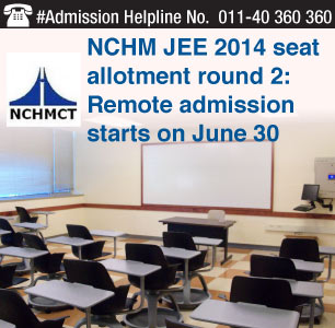 NCHM JEE Seat Allotment Round 2: Physical Reporting at Allotted Institute starts on June 30