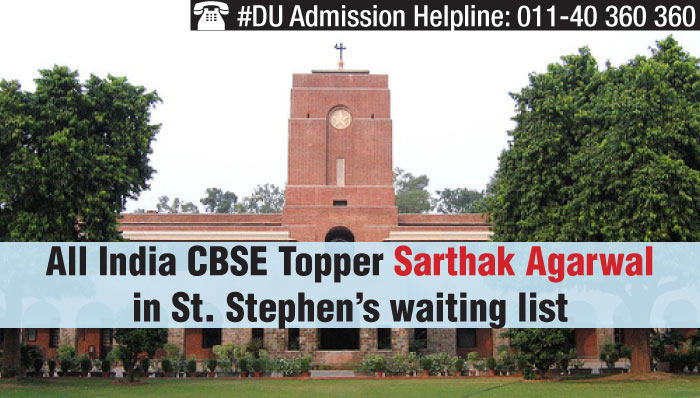 DU Admissions: All India CBSE Topper Sarthak Agarwal in St. Stephen's waiting list
