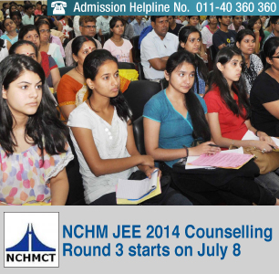 NCHM JEE 2014 Counselling Round 3 starts on July 8