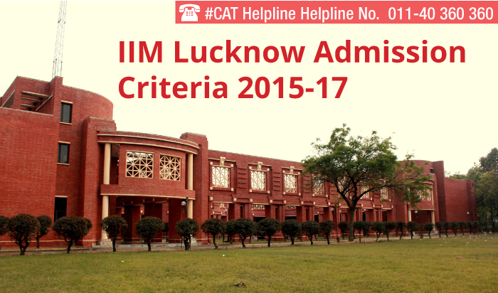 IIM Lucknow Admission Criteria 2015-17