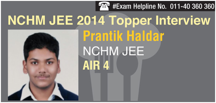 NCHM JEE 2014 Topper Interview: How Prantik Haldar made it to IHM Mumbai