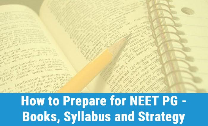 How to Prepare for NEET PG - Books, Syllabus and Strategy