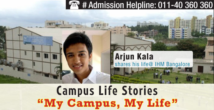 Life at IHM Bangalore: Experience Campus Life with Arjun Kala
