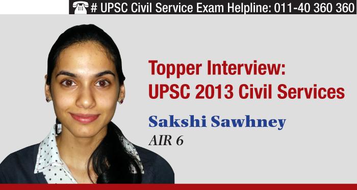UPSC 2013 Civil Services Topper Interview - AIR 6 Sakshi Sawhney