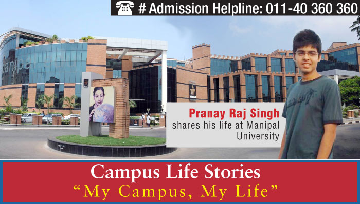 Life at Manipal University- Experience it with Pranay Raj Singh