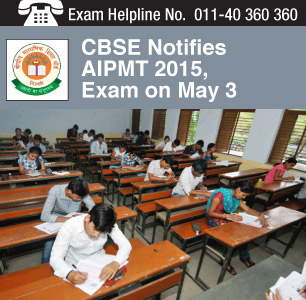 CBSE Notifies AIPMT 2015 Exam on May 3