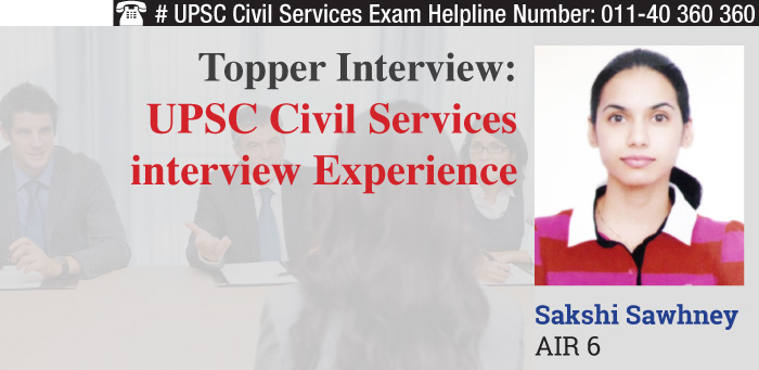 UPSC Civil Services interview Experience- AIR 6 Sakshi Sawhney