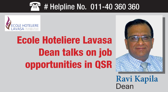 Interview: Ravi Kapila, Dean, Ecole Hoteliere Lavasa talks on job opportunities in QSR
