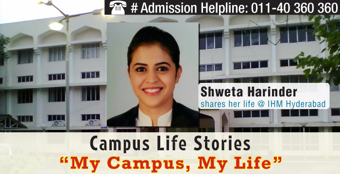 Life at IHM Hyderabad: Experience Campus Life with Shweta Harinder